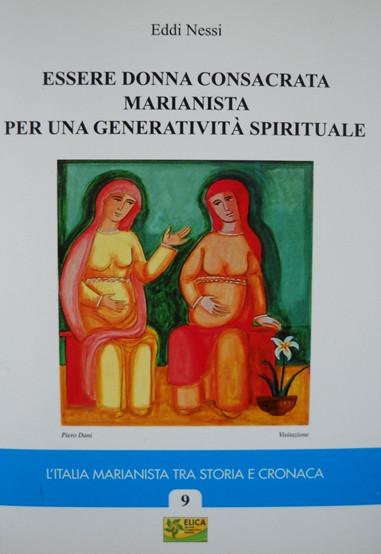 Essere donna consacrata marianista per una generatività spirituale, libro di suor Eddi Nessi